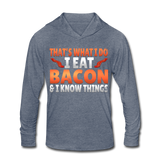Funny I Eat Bacon And Know Things Bacon Lover Unisex Tri-Blend Hoodie Shirt - heather blue