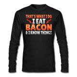 Funny I Eat Bacon And Know Things Bacon Lover Men's Long Sleeve T-Shirt by Next Level - black
