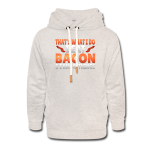 Funny I Eat Bacon And Know Things Bacon Lover Unisex Shawl Collar Hoodie - heather oatmeal