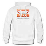 Funny I Eat Bacon And Know Things Bacon Lover Gildan Heavy Blend Adult Hoodie - white