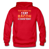 Funny I Eat Bacon And Know Things Bacon Lover Gildan Heavy Blend Adult Hoodie - red