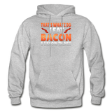 Funny I Eat Bacon And Know Things Bacon Lover Gildan Heavy Blend Adult Hoodie - heather gray