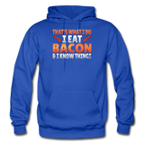 Funny I Eat Bacon And Know Things Bacon Lover Gildan Heavy Blend Adult Hoodie - royal blue