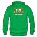 Funny I Eat Bacon And Know Things Bacon Lover Gildan Heavy Blend Adult Hoodie - kelly green