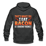 Funny I Eat Bacon And Know Things Bacon Lover Unisex Fleece Zip Hoodie - charcoal gray