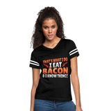 Funny I Eat Bacon And Know Things Bacon Lover Women's Vintage Sport T-Shirt - black/white