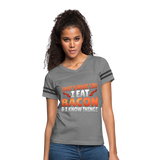 Funny I Eat Bacon And Know Things Bacon Lover Women's Vintage Sport T-Shirt - heather gray/charcoal