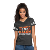 Funny I Eat Bacon And Know Things Bacon Lover Women's Vintage Sport T-Shirt - vintage smoke/white