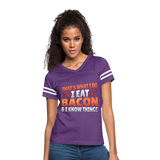 Funny I Eat Bacon And Know Things Bacon Lover Women's Vintage Sport T-Shirt - vintage purple/white