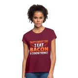 Funny I Eat Bacon And Know Things Bacon Lover Women's Relaxed Fit T-Shirt - burgundy