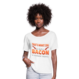 Funny I Eat Bacon And Know Things Bacon Lover Women's Flowy T-Shirt - white