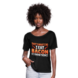 Funny I Eat Bacon And Know Things Bacon Lover Women's Flowy T-Shirt - black