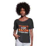 Funny I Eat Bacon And Know Things Bacon Lover Women's Flowy T-Shirt - charcoal gray