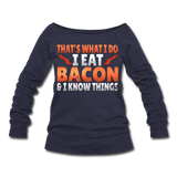 Funny I Eat Bacon And Know Things Bacon Lover Women's Wideneck Sweatshirt - melange navy