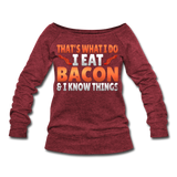 Funny I Eat Bacon And Know Things Bacon Lover Women's Wideneck Sweatshirt - cardinal triblend