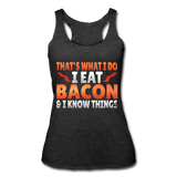 Funny I Eat Bacon And Know Things Bacon Lover Women's Tri-Blend Racerback Tank - heather black