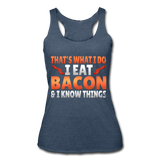 Funny I Eat Bacon And Know Things Bacon Lover Women's Tri-Blend Racerback Tank - heather navy
