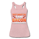 Funny I Eat Bacon And Know Things Bacon Lover Women's Tri-Blend Racerback Tank - heather dusty rose