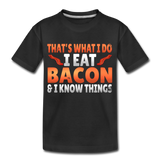 Funny I Eat Bacon And Know Things Bacon Lover Kids' Premium T-Shirt - black