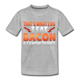 Funny I Eat Bacon And Know Things Bacon Lover Kids' Premium T-Shirt - heather gray