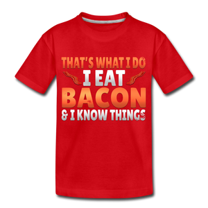 Funny I Eat Bacon And Know Things Bacon Lover Kids' Premium T-Shirt - red