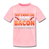 Funny I Eat Bacon And Know Things Bacon Lover Kids' Premium T-Shirt - pink