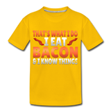 Funny I Eat Bacon And Know Things Bacon Lover Kids' Premium T-Shirt - sun yellow