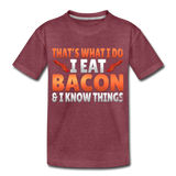 Funny I Eat Bacon And Know Things Bacon Lover Kids' Premium T-Shirt - heather burgundy