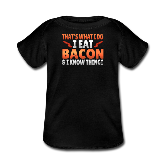 Funny I Eat Bacon And Know Things Bacon Lover Baby Lap Shoulder T-Shirt - black