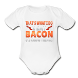 Funny I Eat Bacon And Know Things Bacon Lover Organic Short Sleeve Baby Bodysuit - white