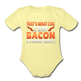 Funny I Eat Bacon And Know Things Bacon Lover Organic Short Sleeve Baby Bodysuit - washed yellow