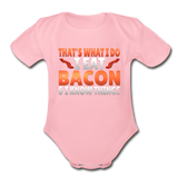 Funny I Eat Bacon And Know Things Bacon Lover Organic Short Sleeve Baby Bodysuit - light pink