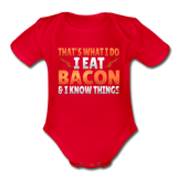 Funny I Eat Bacon And Know Things Bacon Lover Organic Short Sleeve Baby Bodysuit - red