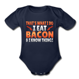 Funny I Eat Bacon And Know Things Bacon Lover Organic Short Sleeve Baby Bodysuit - dark navy