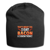 Funny I Eat Bacon And Know Things Bacon Lover Jersey Beanie - black