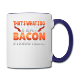 Funny I Eat Bacon And Know Things Bacon Lover Contrast Coffee Mug - white/cobalt blue