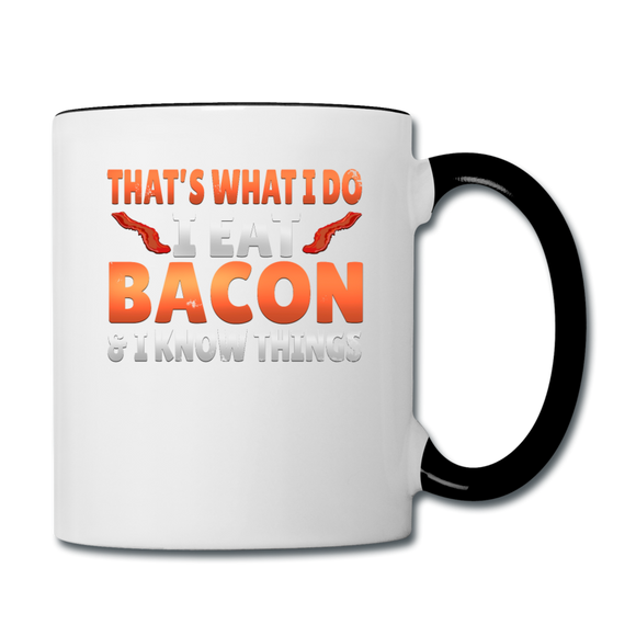 Funny I Eat Bacon And Know Things Bacon Lover Contrast Coffee Mug - white/black