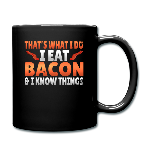Funny I Eat Bacon And Know Things Bacon Lover Full Color Mug - black