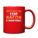 Funny I Eat Bacon And Know Things Bacon Lover Full Color Mug - red