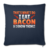 "Funny I Eat Bacon And Know Things Bacon Lover Throw Pillow Cover 18"" x 18"" - navy"