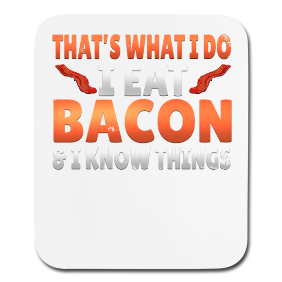 Funny I Eat Bacon And Know Things Bacon Lover Mouse pad Vertical - white