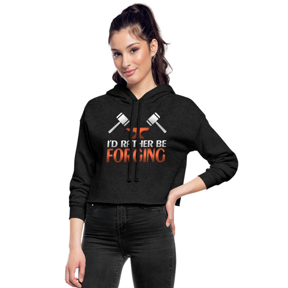 I'd Rather Be Forging Blacksmith Forge Hammer Women's Cropped Hoodie - deep heather