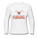 I'd Rather Be Forging Blacksmith Forge Hammer Women's Long Sleeve Jersey T-Shirt - white