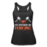 I'd Rather Be Forging Blacksmith Forge Hammer Women's Tri-Blend Racerback Tank - heather black