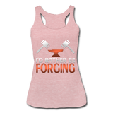 I'd Rather Be Forging Blacksmith Forge Hammer Women's Tri-Blend Racerback Tank - heather dusty rose