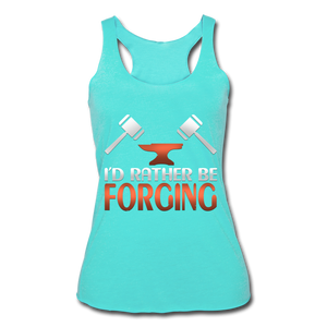 I'd Rather Be Forging Blacksmith Forge Hammer Women's Tri-Blend Racerback Tank - turquoise