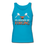 I'd Rather Be Forging Blacksmith Forge Hammer Women's Longer Length Fitted Tank - turquoise