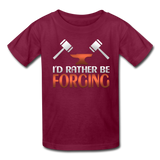I'd Rather Be Forging Blacksmith Forge Hammer Kids' T-Shirt - burgundy
