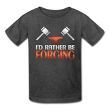 I'd Rather Be Forging Blacksmith Forge Hammer Kids' T-Shirt - heather black