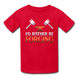 I'd Rather Be Forging Blacksmith Forge Hammer Kids' T-Shirt - red